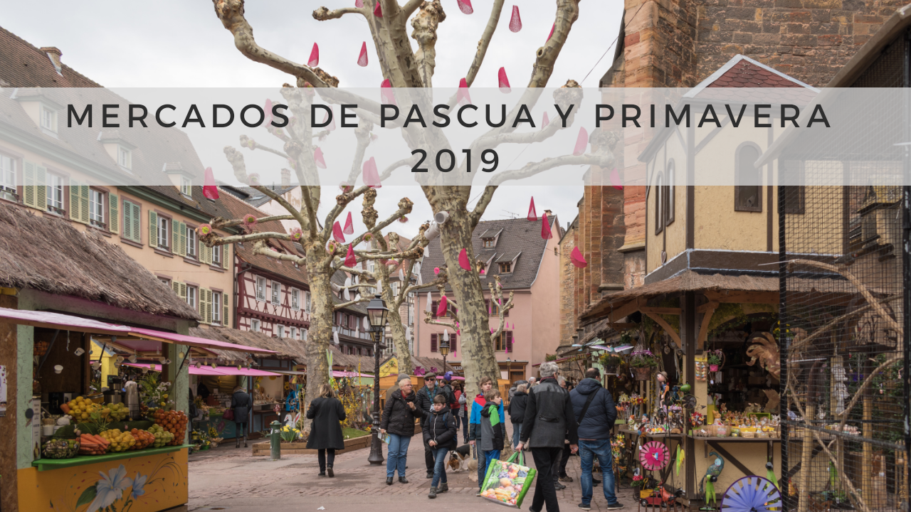 Mercado de Pascua y Primavera – Colmar