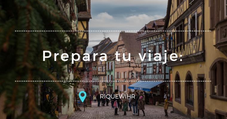 Prepara tu viaje: Riquewihr