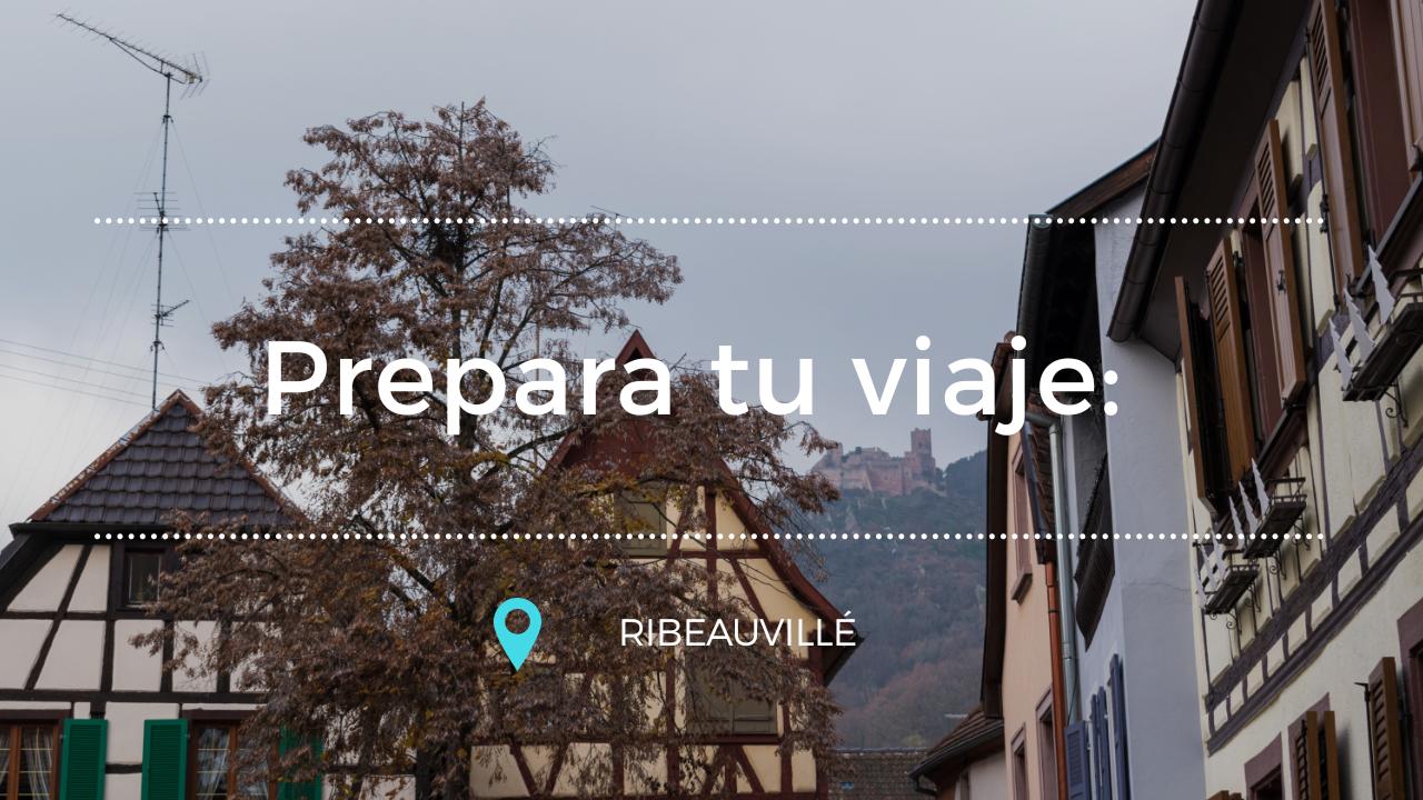 Prepara tu viaje: Ribeauvillé