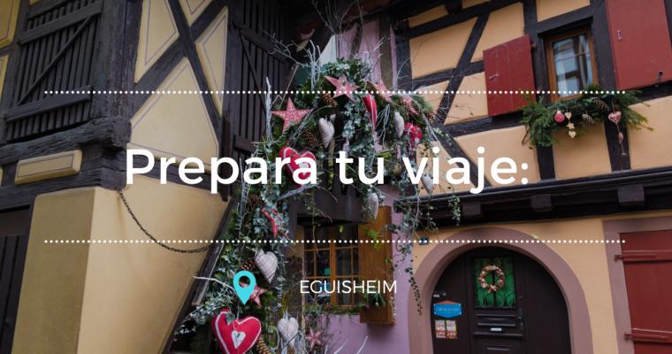 Prepara tu viaje: Eguisheim
