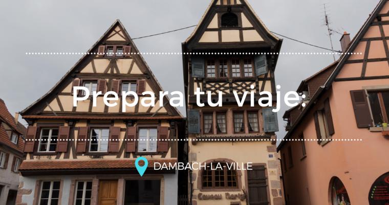 Prepara tu viaje: Dambach-la-Ville
