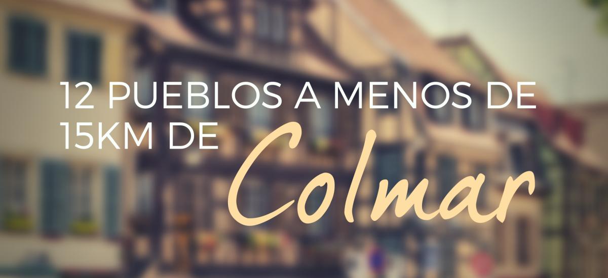12 pueblos a menos de 15km de Colmar