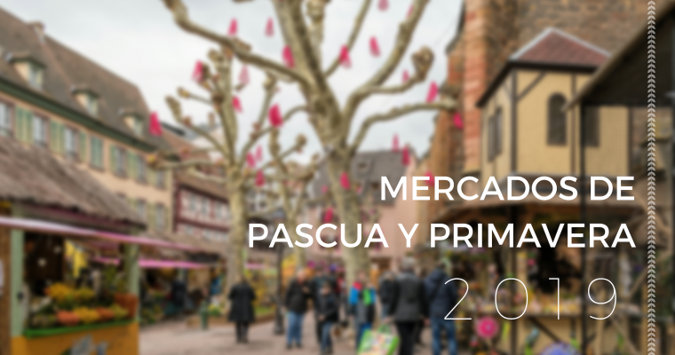 Mercados de Pascua y Primavera 2019