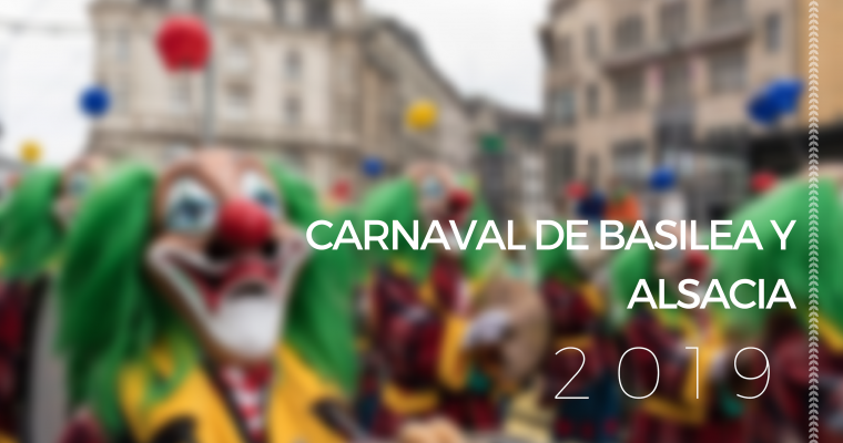 Carnaval en Alsacia y Basilea 2019