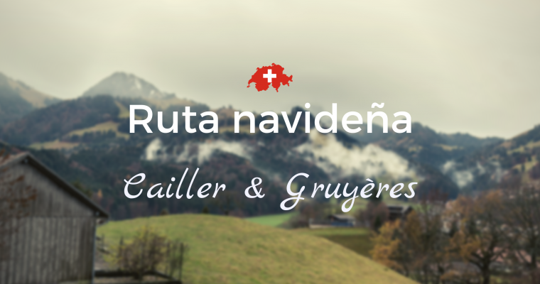 Ruta navideña en Gruyères