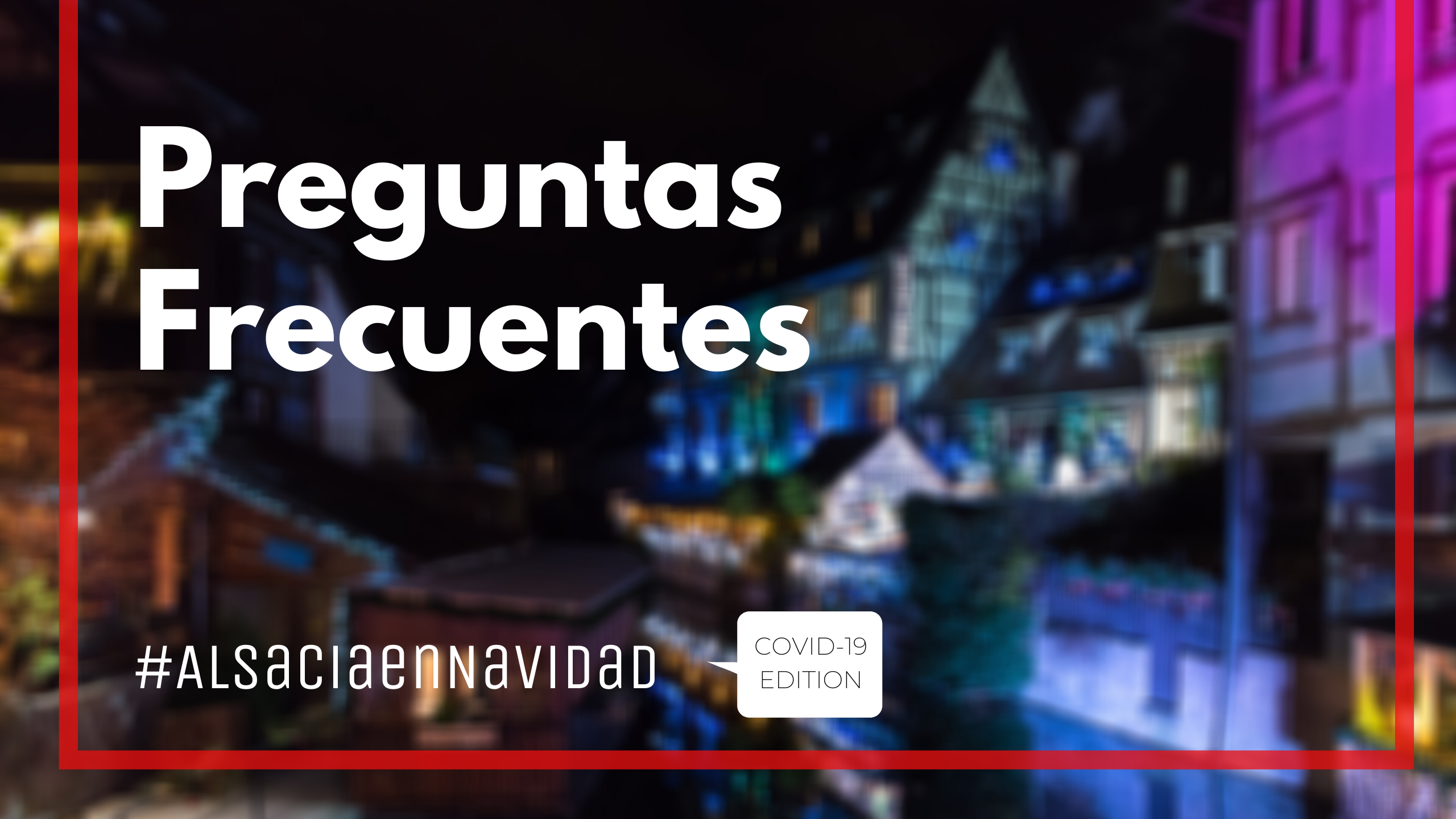 Preguntas frecuentes #AlsaciaenNavidad